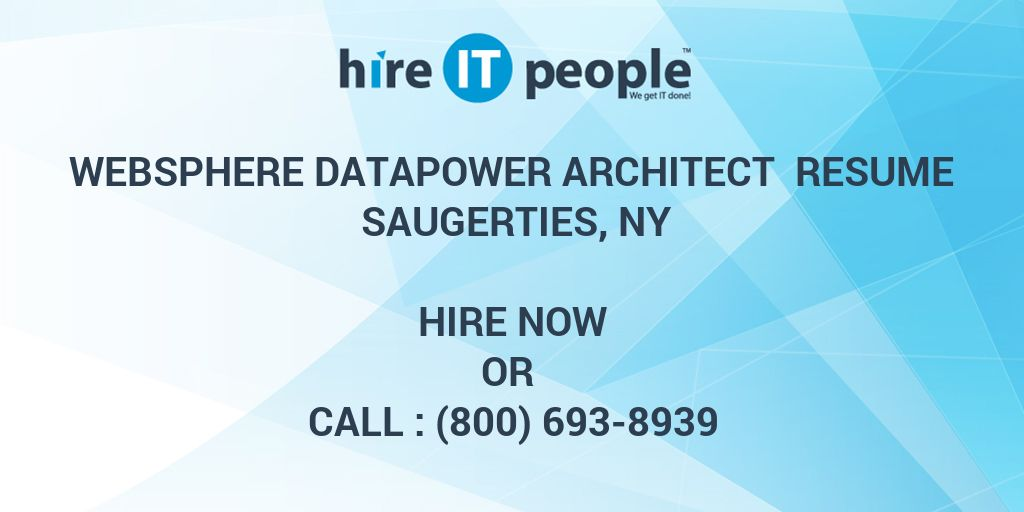 WebSphere Datapower Architect Resume Saugerties, NY - Hire IT People - datapower resume