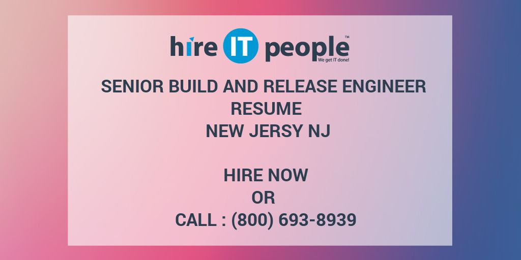 Senior Build And Release Engineer Resume Resume New Jersy NJ - Hire