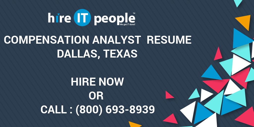 Compensation Analyst Resume Dallas, Texas - Hire IT People - We get