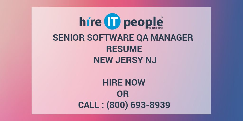 Senior Software QA Manager Resume New Jersy NJ - Hire IT People - We