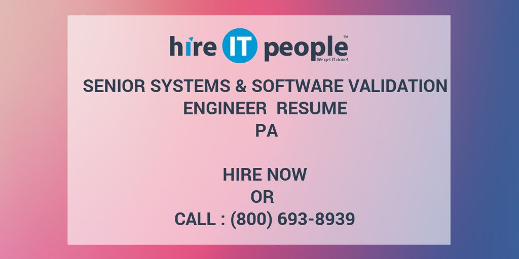 Senior Systems  Software Validation Engineer Resume PA - Hire IT