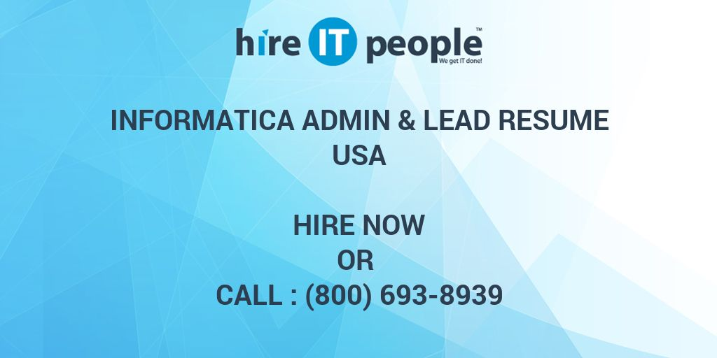 Informatica Admin  Lead Resume - Hire IT People - We get IT done - informatica administration sample resume