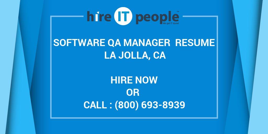 Software QA Manager Resume La Jolla, CA - Hire IT People - We get IT