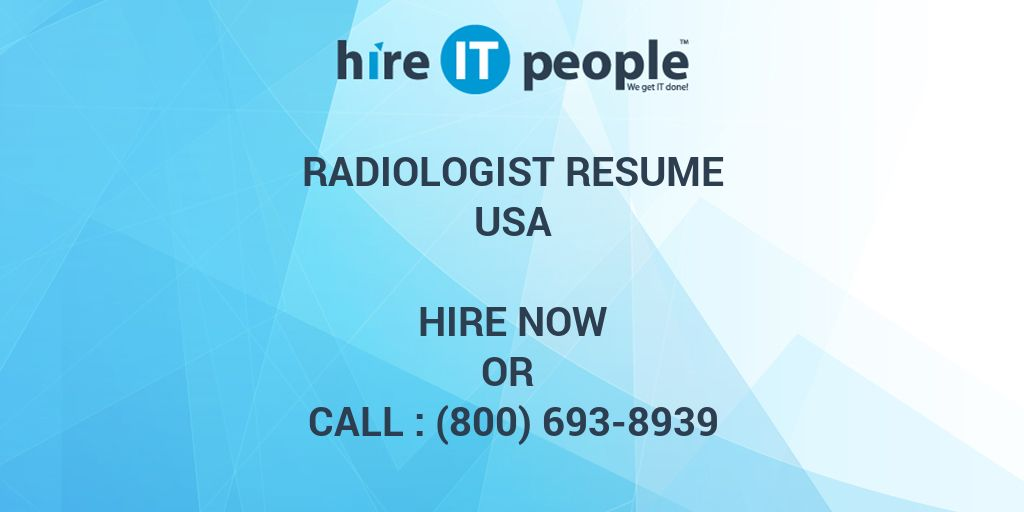 Radiologist Resume - Hire IT People - We get IT done