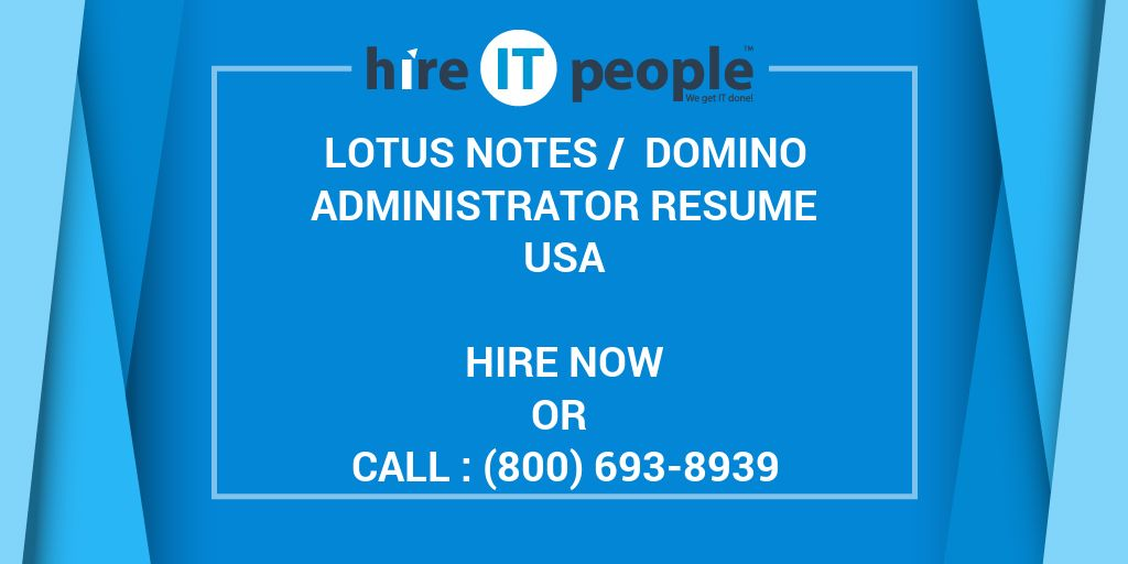 Lotus Notes / Domino Administrator Resume - Hire IT People - We get