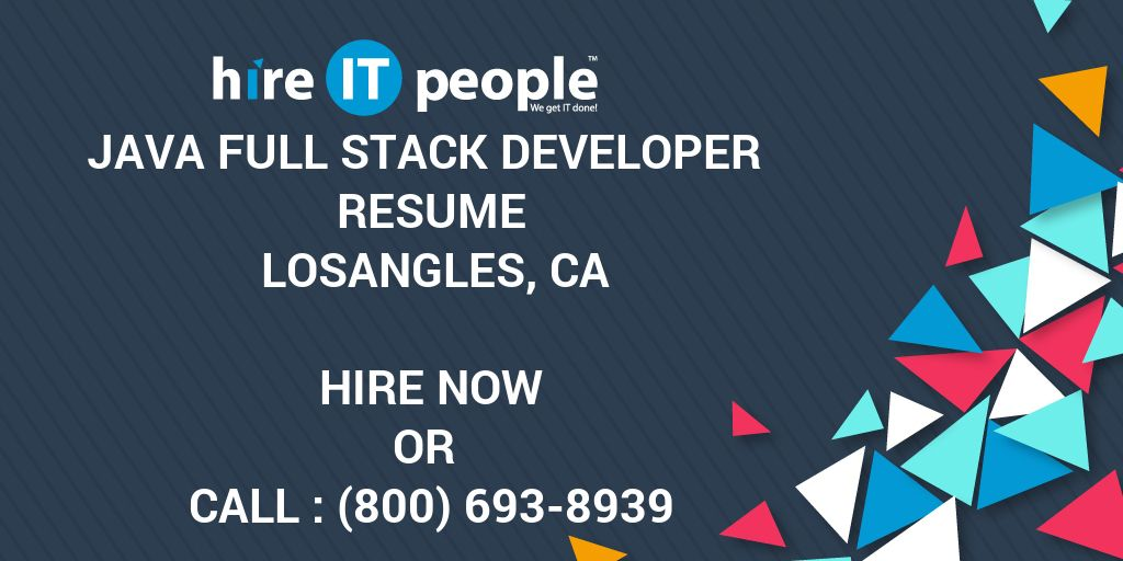 Java Full Stack Developer Resume LosAngles, CA - Hire IT People - We