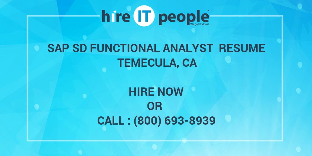 SAP SD Functional Analyst Resume Temecula, CA - Hire IT People - We