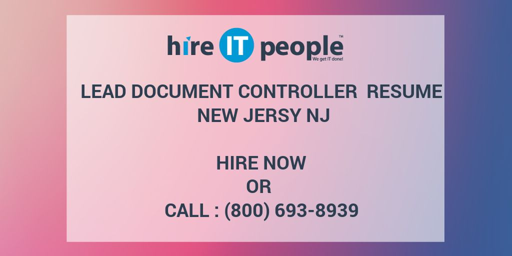 Lead Document Controller Resume New Jersy NJ - Hire IT People - We