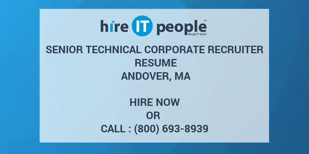 Senior Technical Corporate Recruiter Resume Andover, MA - Hire IT