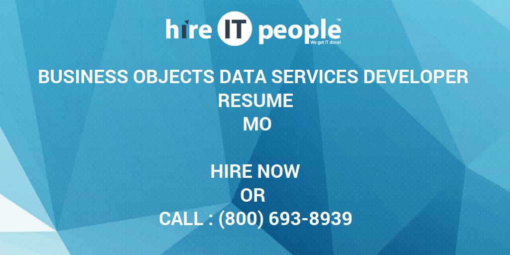 Business Objects Data Services Developer Resume MO - Hire IT People - business objects developer resume