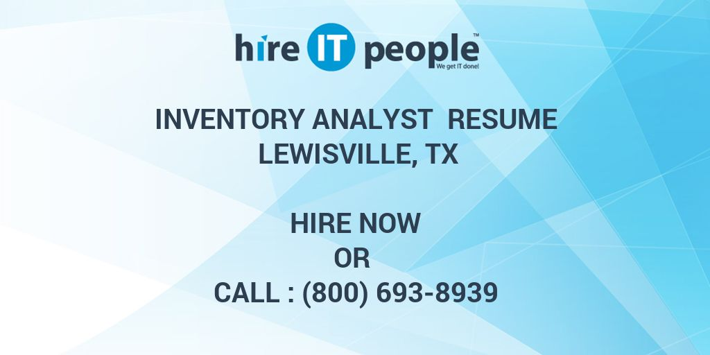 Inventory Analyst Resume Lewisville, TX - Hire IT People - We get IT - inventory analyst resume
