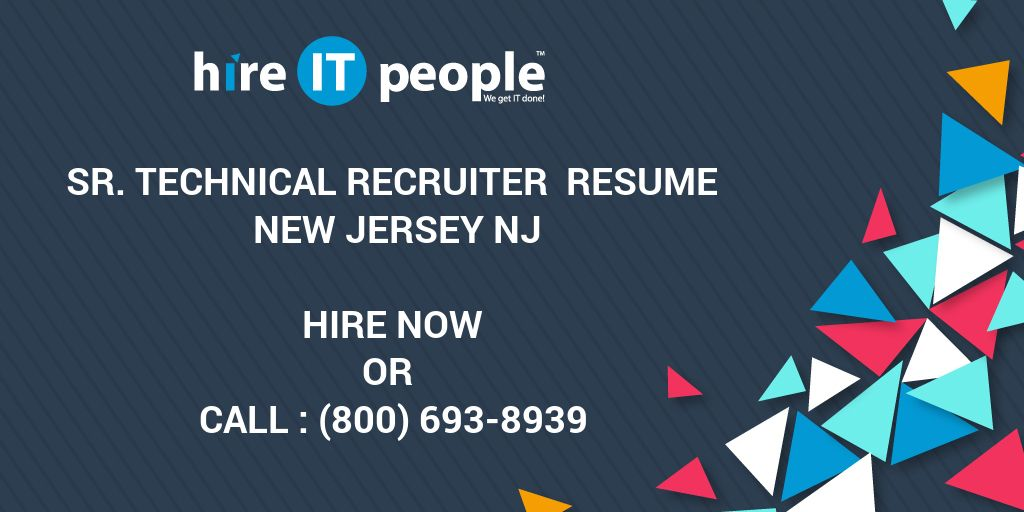 Sr Technical Recruiter Resume New jersey NJ - Hire IT People - We