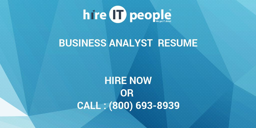 Business Analyst Resume - Hire IT People - We get IT done