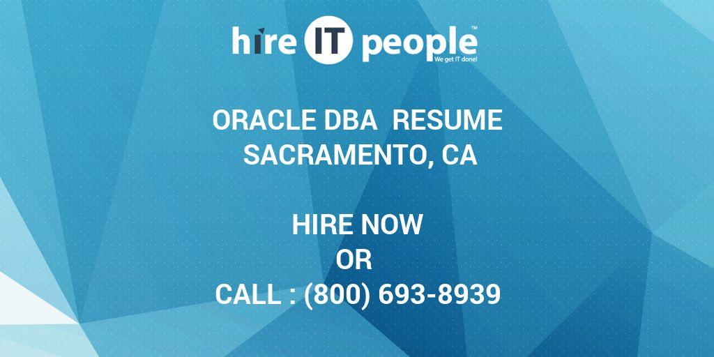Oracle DBA Resume Sacramento, CA - Hire IT People - We get IT done - oracle dba resume