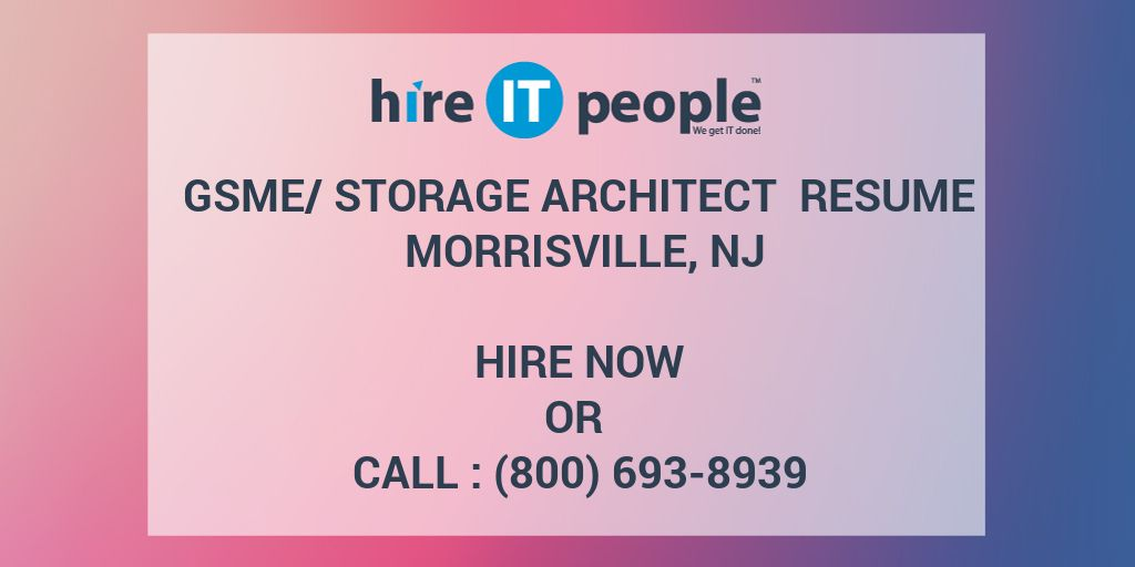 GSME/Storage Architect Resume Morrisville, NJ - Hire IT People - We
