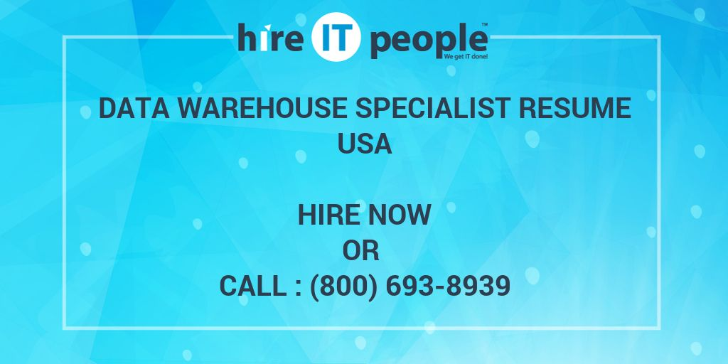 Data Warehouse Specialist Resume - Hire IT People - We get IT done - data warehouse specialist sample resume