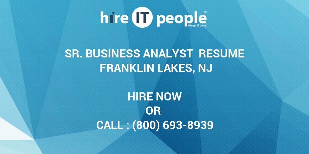 Sr Business Analyst Resume Franklin Lakes, NJ - Hire IT People - We