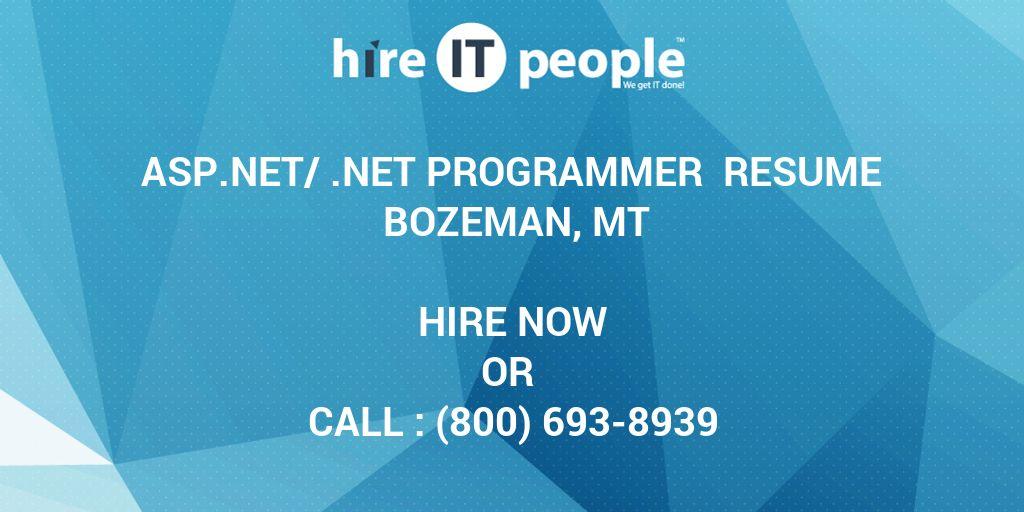 ASPNet/Net Programmer Resume Bozeman, MT - Hire IT People - We get