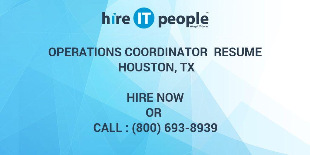 Operations Coordinator Resume Houston, Tx - Hire IT People - We get - operations coordinator resume