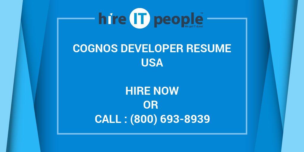 Cognos Developer Resume - Hire IT People - We get IT done