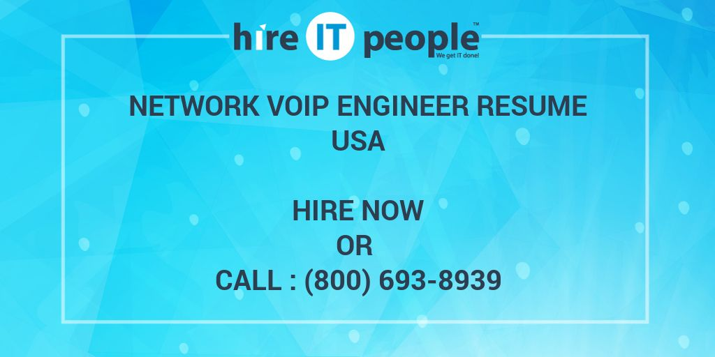 Network VOIP Engineer Resume - Hire IT People - We get IT done