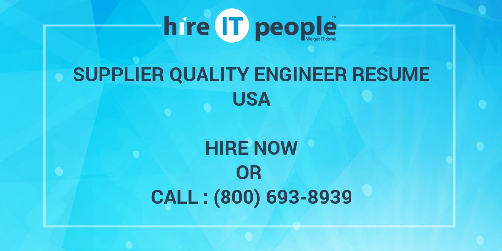 Supplier Quality Engineer Resume - Hire IT People - We get IT done