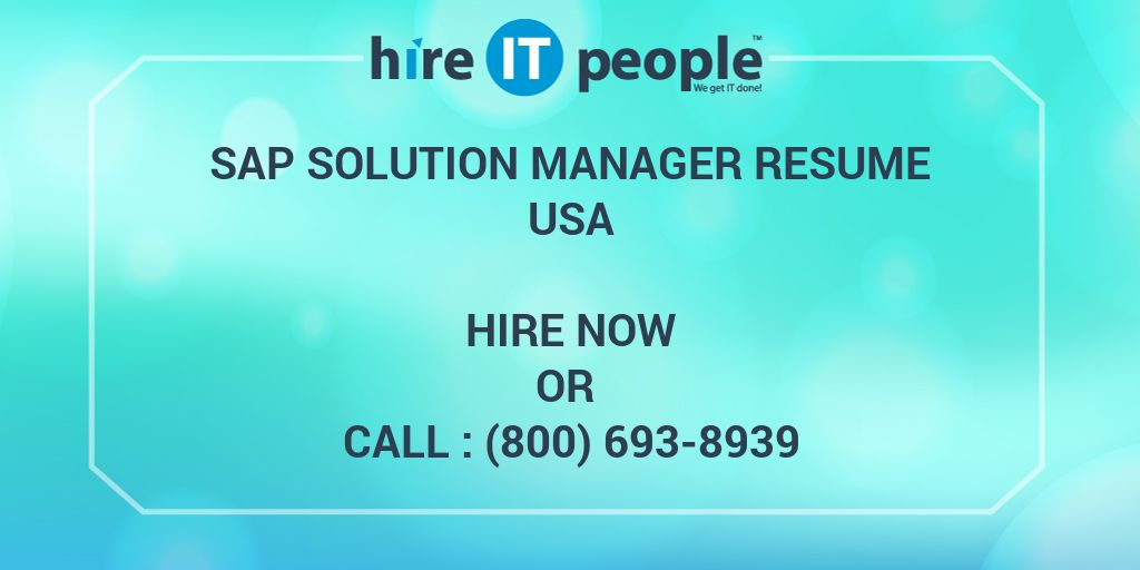 SAP Solution Manager resume - Hire IT People - We get IT done