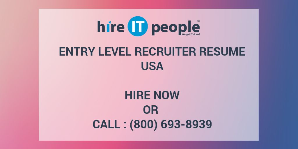 Entry Level Recruiter Resume - Hire IT People - We get IT done