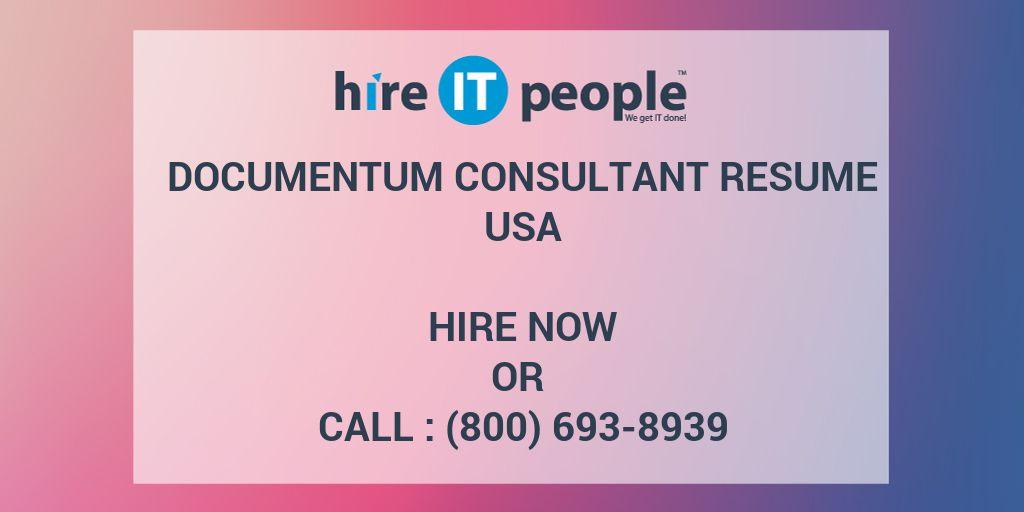 Documentum Consultant Resume - Hire IT People - We get IT done