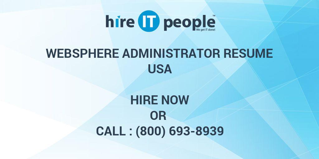 WebSphere Administrator Resume - Hire IT People - We get IT done - web sphere administrator resume