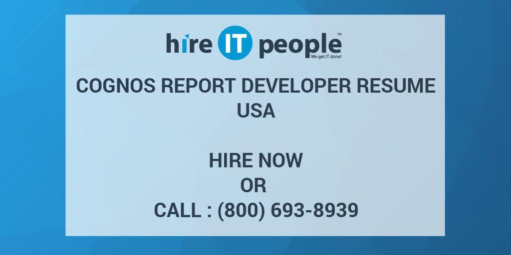 Cognos Report Developer Resume - Hire IT People - We get IT done - cognos system administrator resume