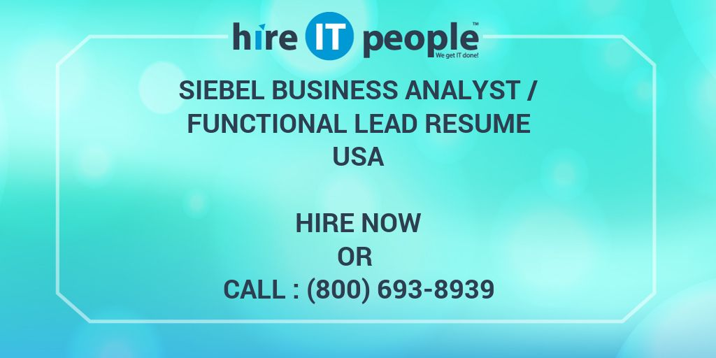 Siebel Business Analyst /Functional Lead Resume - Hire IT People