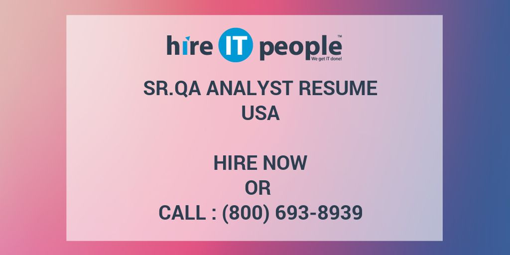 SrQA Analyst Resume - Hire IT People - We get IT done