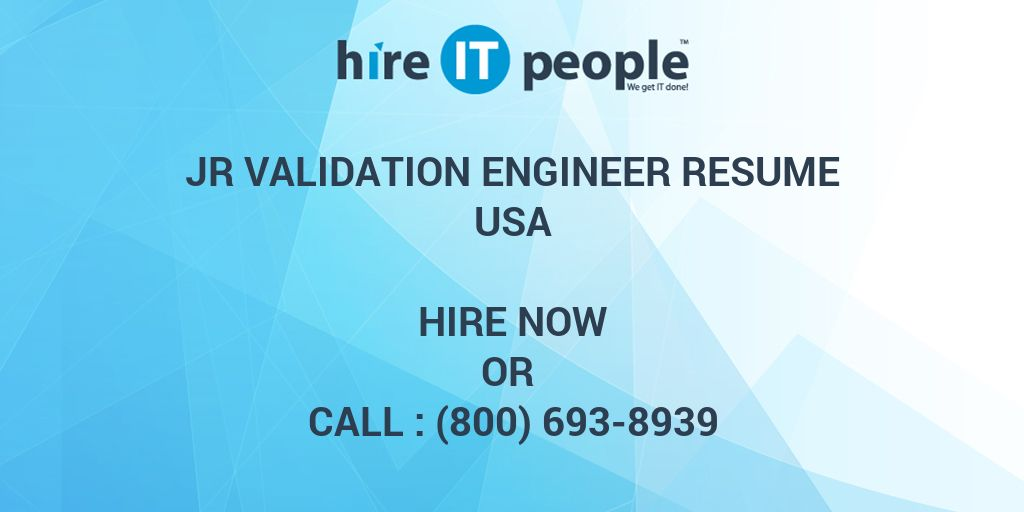 Jr Validation Engineer Resume - Hire IT People - We get IT done - validation engineer resume