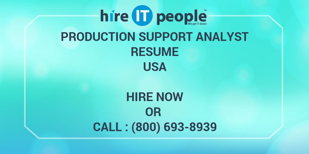 Production Support Analyst Resume - Hire IT People - We get IT done