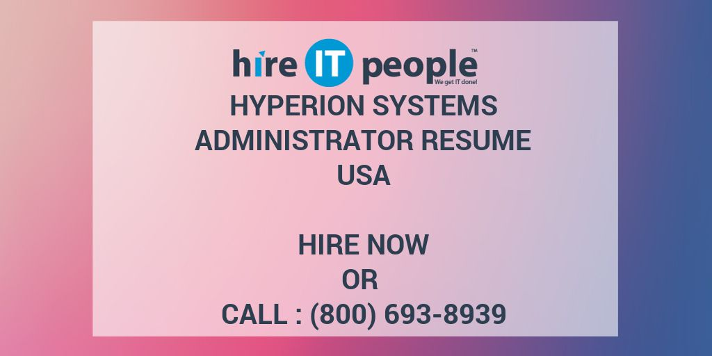 Hyperion Systems Administrator Resume - Hire IT People - We get IT done