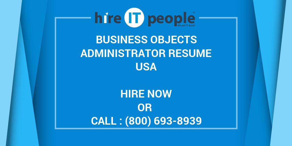 Business Objects Administrator Resume - Hire IT People - We get IT done - business objects administrator resume