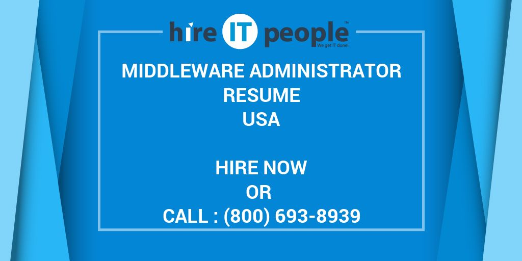 Middleware Administrator Resume - Hire IT People - We get IT done
