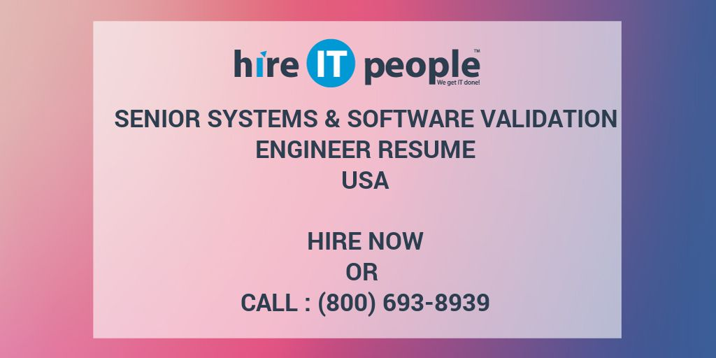 Senior Systems  Software Validation Engineer Resume - Hire IT - validation engineer resume