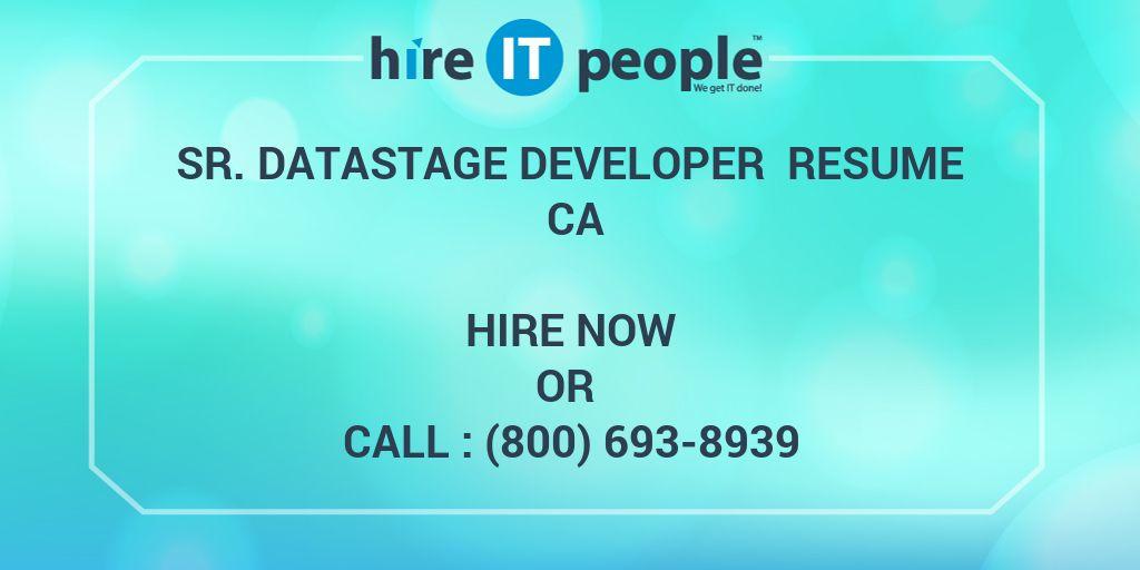 Sr Datastage Developer Resume CA - Hire IT People - We get IT done
