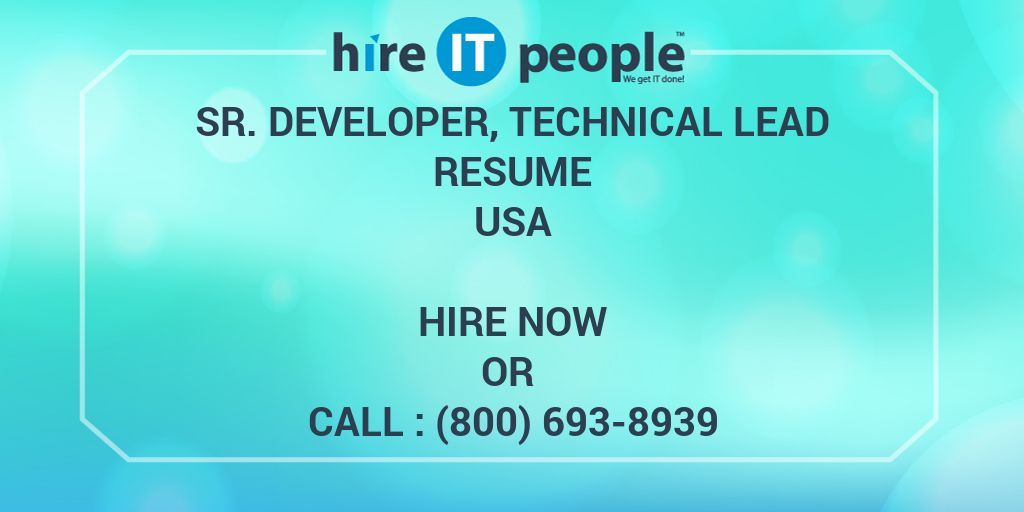 Sr Developer, Technical Lead Resume - Hire IT People - We get IT done
