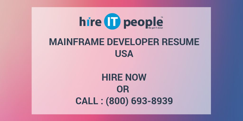 Mainframe Developer Resume - Hire IT People - We get IT done