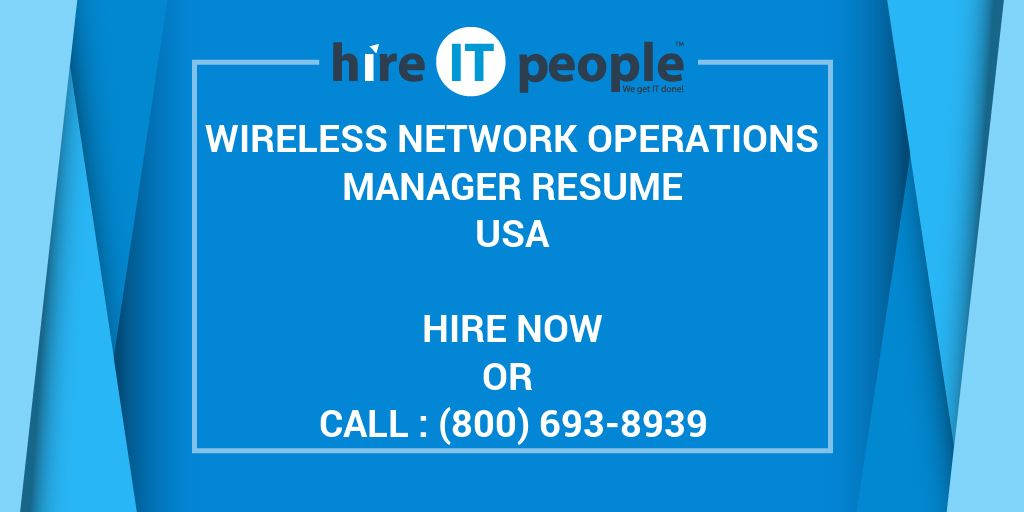Wireless Network Operations Manager Resume - Hire IT People - We get