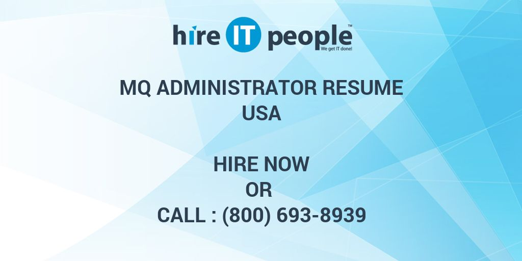 MQ Administrator Resume - Hire IT People - We get IT done - message broker sample resume