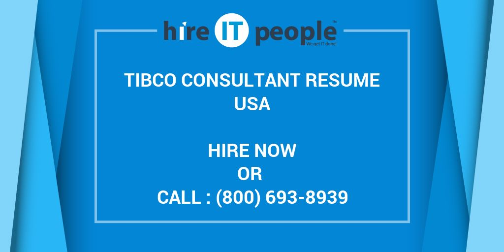 TIBCO Consultant Resume - Hire IT People - We get IT done - tibco sample resumes