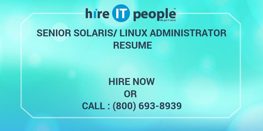 Senior Solaris/Linux Administrator Resume - Hire IT People - We get