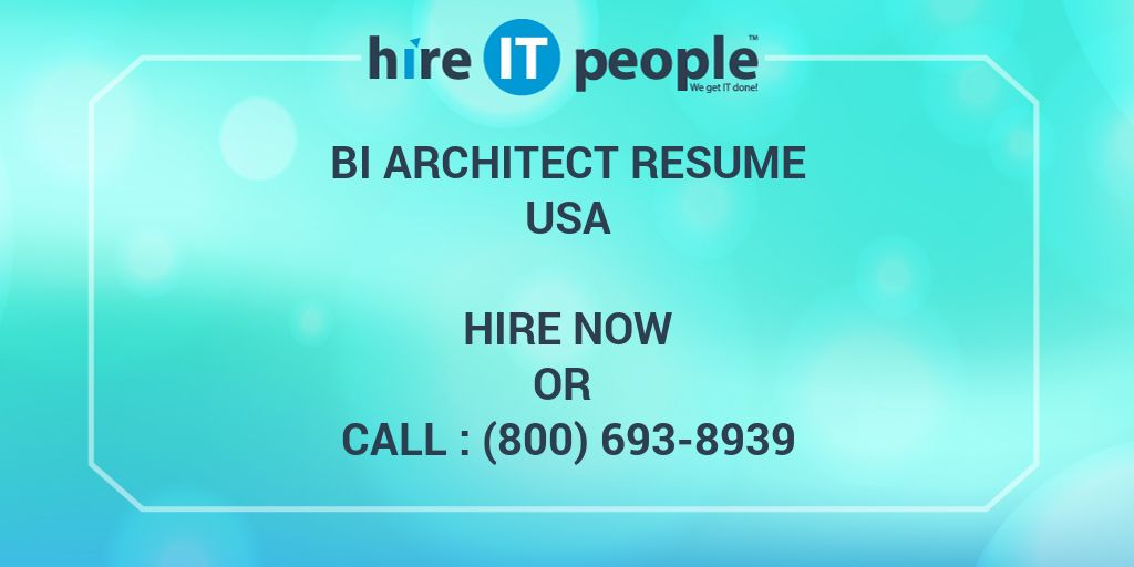 BI Architect Resume - Hire IT People - We get IT done - bi architect sample resume