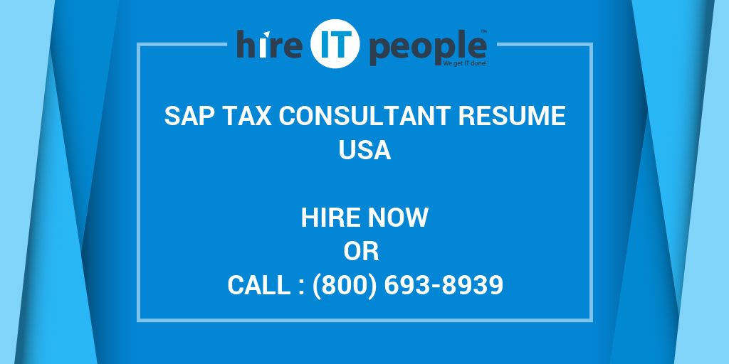 SAP Tax Consultant Resume - Hire IT People - We get IT done - Tax Consultant Resume