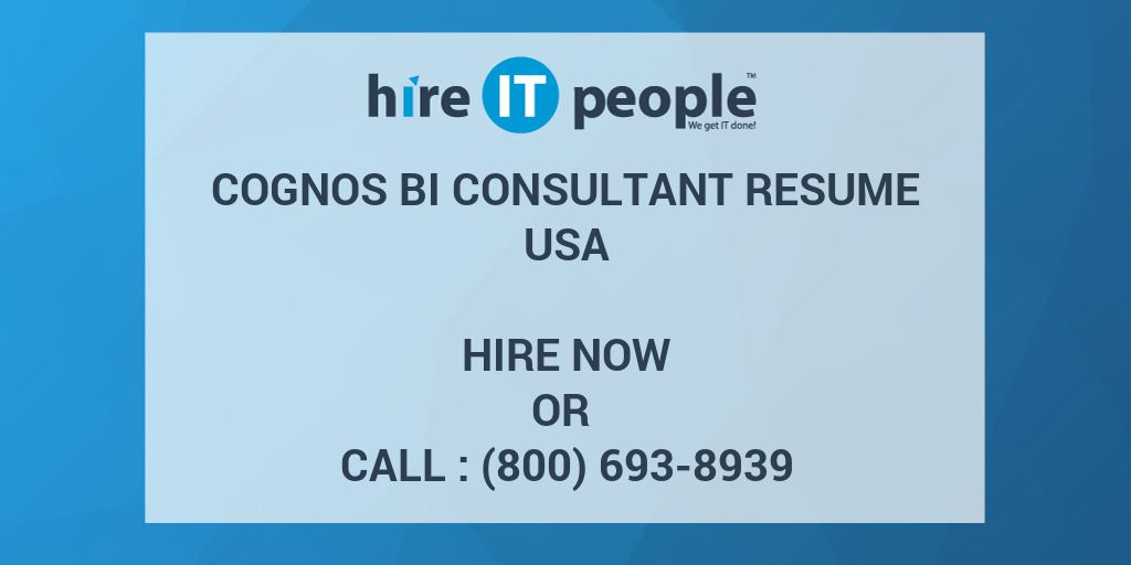 Cognos BI Consultant Resume - Hire IT People - We get IT done