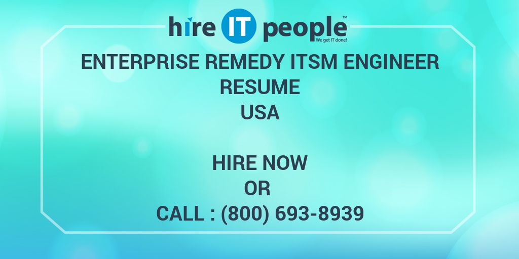 Enterprise Remedy ITSM Engineer Resume - Hire IT People - We get IT done